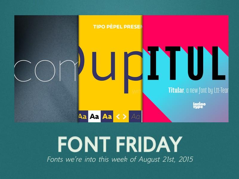 Font Friday: 8/21/15